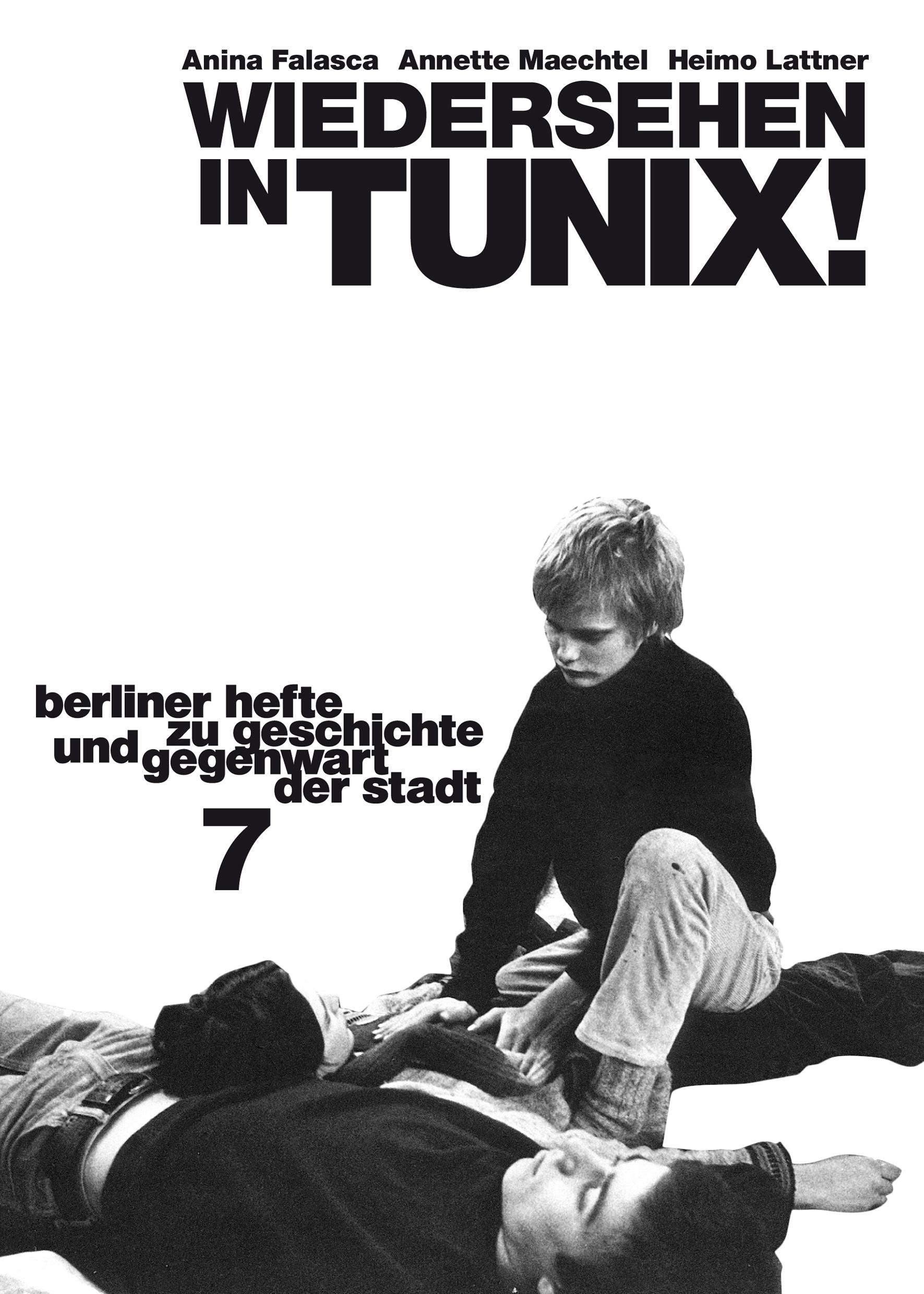 Wiedersehen in TUNIX! Berliner Hefte zu Geschichte und Gegenwart der Stadt #7