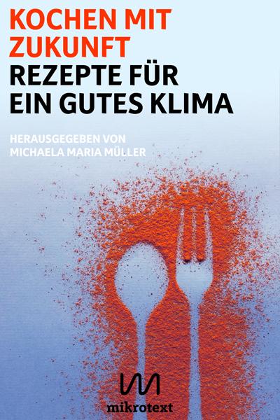 Kochen mit Zukunft, Rezepte für ein gutes Klima